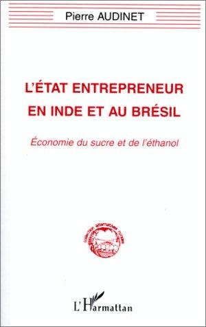 9782738463852: L'�tat entrepreneur en Inde et au Br�sil: �conomie du sucre et de l'�thanol