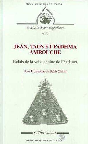 Jean, Taos et Fadhma Amrouche : Relais: Beïda Chikhi; Collectif