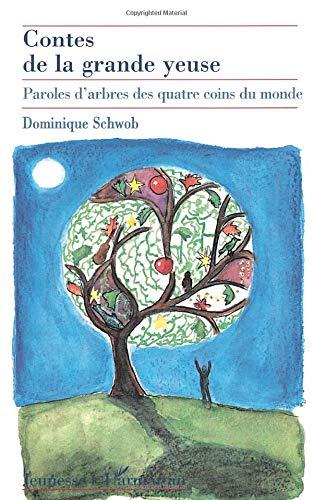 9782738465603: Contes de la grande yeuse paroles d'arbres des quatre (French Edition)
