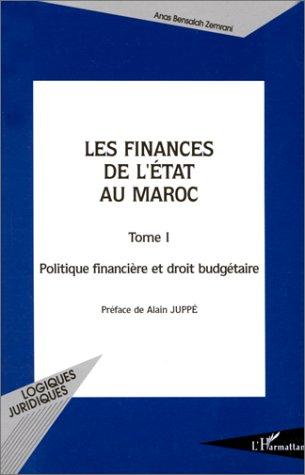 9782738466129: LES FINANCES DE L'ETAT AU MAROC. Tome 1, Politique financière et droit budgétaire