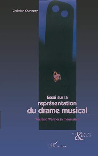 9782738466389: Essai sur la représentation du drame musical: Wieland Wagner in memoriam (Collection Art & sciences de l'art) (French Edition)