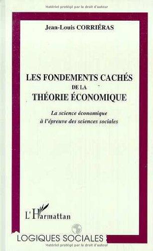 9782738467096: Les fondements cachés de la théorie économique: La science économique à l'épreuve des sciences sociales (Logiques sociales) (French Edition)