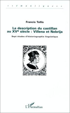 La description du castillan au XVeme siecle: Villena et Nebrija (French Edition): n/a