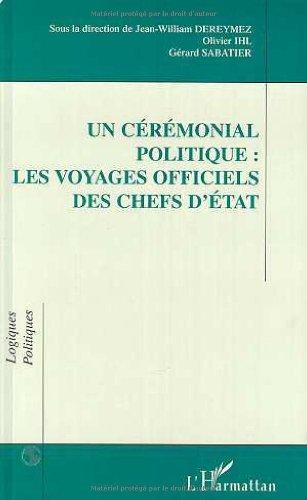 9782738468055: Un cérémonial politique: Les voyages officiels des chefs d'Etat