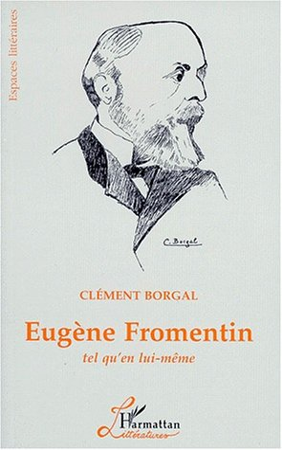 9782738468239: Eug�ne Fromentin: Tel qu'en lui-m�me