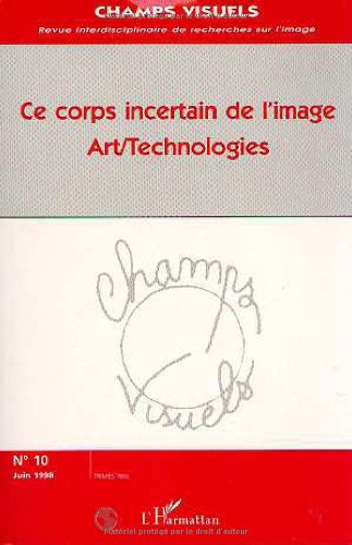 Ce corps incertain de l'image art/technologies