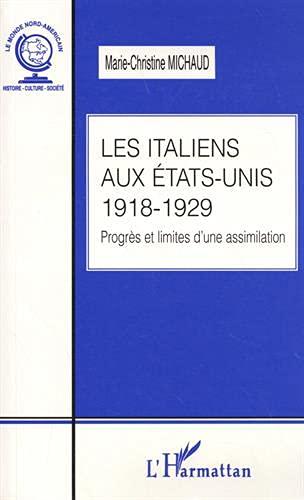 9782738469045: Les Italiens aux Etats-Unis : Progrès et limites d'une assimilation, 1918-1929