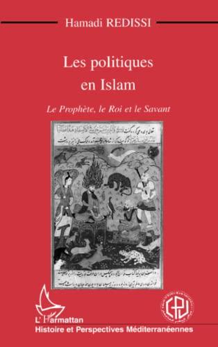 9782738469359: Les Politiques en Islam : Le Prophète, le roi et le savant