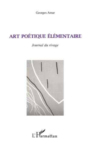 9782738469823: Art poetique elementaire: Journal du rivage (French Edition)