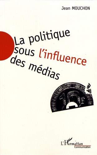 9782738470522: La politique sous l'influence des m�dias