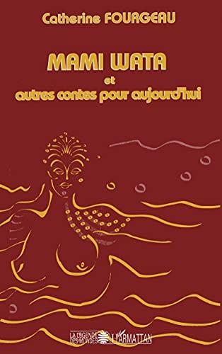Mami wata et autres contes pour aujourd'hui: Catherine Fourgeau