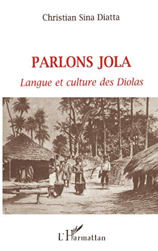 9782738471697: PARLONS JOLA: Langue et culture des Diolas (Sénégal) (French Edition)