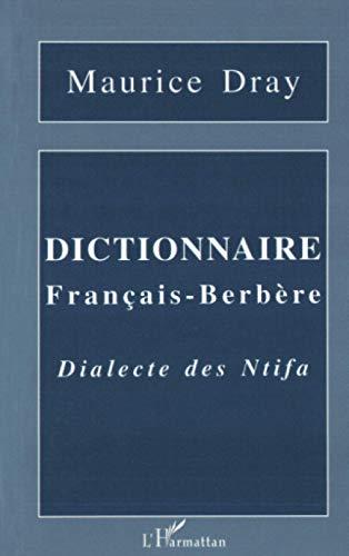 DICTIONNAIRE FRANÇAIS-BERBÈRE: Dialecte des Ntifa (French Edition): Maurice Dray