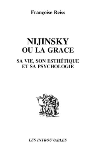 9782738472410: Nijinsky ou la grâce : la vie de Nijinsky