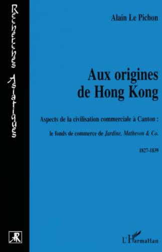 Aux origines de hong kong: Le Pichon, Alain