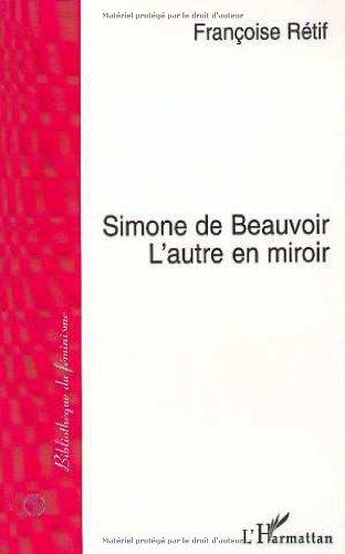Simone de Beauvoir: L'autre en miroir (Bibliotheque du feminisme) (French Edition): Francoise ...