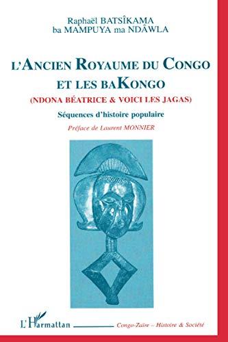 9782738473288: L'ancien royaume du Congo et les Bakongo: Sequences d'histoire populaire (Congo-Zaire - Histoire & societe) (French Edition)