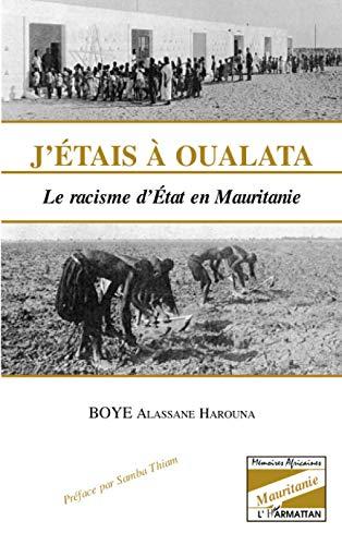 9782738473295: J'�tais � Oualata: Le racisme d'Etat en Mauritanie