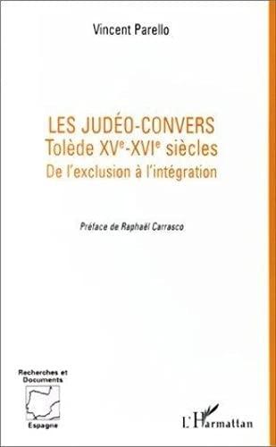 9782738474315: Les jud�o-convers: Tol�de, XVe-XVIe si�cles : de l'exclusion � l'int�gration