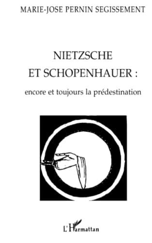 9782738474742: Nietzsche et Schopenhauer: Encore et toujours la pr�destination