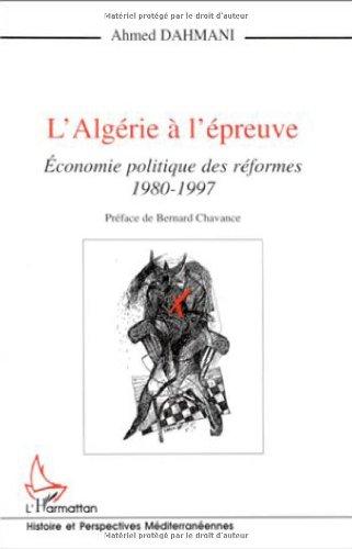 L'Algérie à l'épreuve: Economie politique des réformes, 1980-...