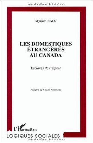 Domestiques Etrang?res au Canada (les) Esclaves de l'E (French Edition): Bals Myriam