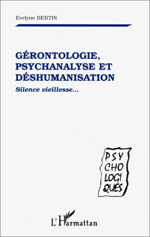 9782738475695: Gérontologie, psychanalyse et déshumanisation