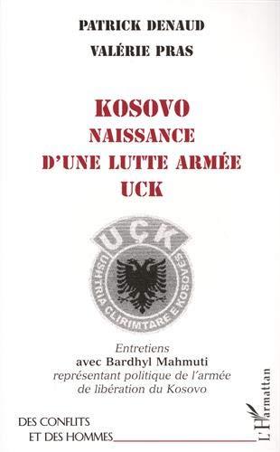 9782738476265: Kosovo naissance d'une lutte armée uck