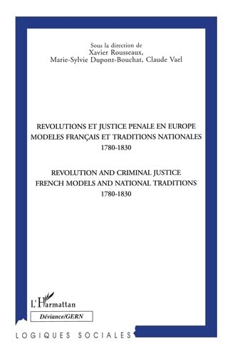 9782738476753: R�volutions et justice p�nale en Europe: Mod�les fran�ais et traditions nationales (1780-1830) = Revolutions and criminal justice : French models and national traditions (1780-1830)