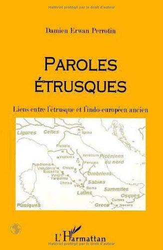 9782738477460: Paroles étrusques: Liens entre l'étrusque et l'indo-européen ancien