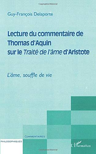 9782738477477: LECTURE DU COMMENTAIRE DE THOMAS D'AQUIN SUR LE TRAITÉ DE L'ÂME D'ARISTOTE: L'âme, souffle de vie (French Edition)