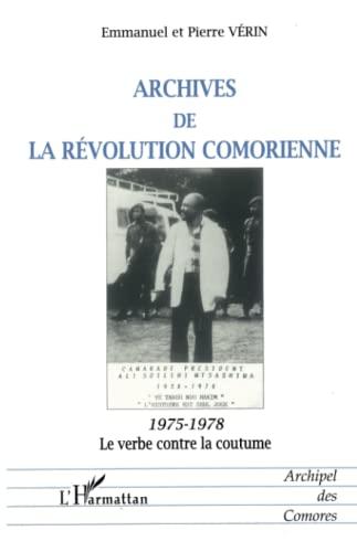 9782738477538: Archives de la r�volution comorienne (1975-1978): Le verbe contre la coutume