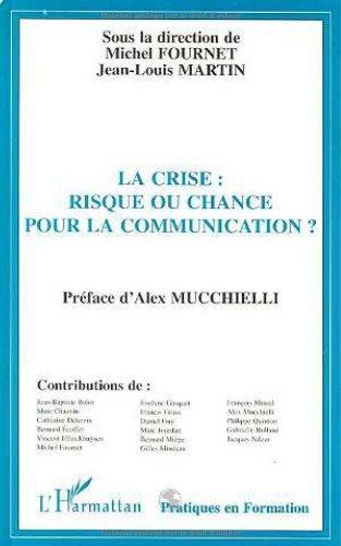 9782738477880: La crise : Risque ou chance pour la communication ?, les actes du colloque, 26 et 27 septembre 1997, Université de Toulouse-Le Mirail (Pratiques en formation)