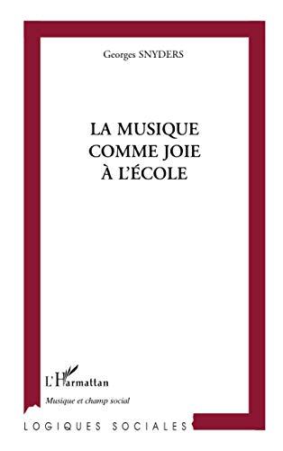 LA MUSIQUE COMME JOIE A L'?COLE (Collection: Snyders, Georges