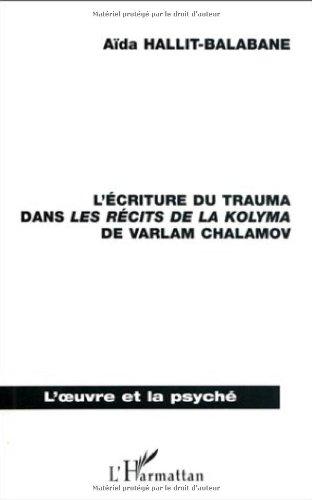 9782738478412: L'ecriture du trauma dans Les recits de la Kolyma, de Varlam Chalamov (Oeuvre et la psyche) (French Edition)