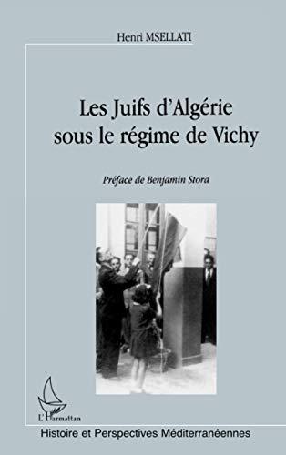9782738478610: Les juifs d'Alg�rie sous le r�gime de Vichy: 10 juillet 1940-3 novembre 1943