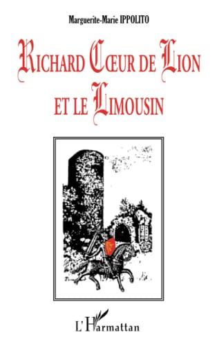 Richard Coeur de Lion et le Limousin.: IPPOLITO ( Marguerite-Marie )