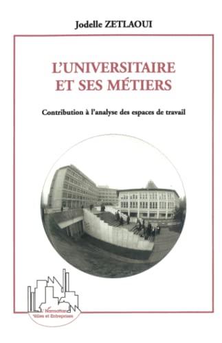 9782738479563: L'universitaire et ses metiers: Contribution a l'analyse des espaces de travail (Collection