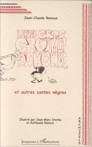 9782738479587: Le Plus gros gros mot du monde et autres contes nègres