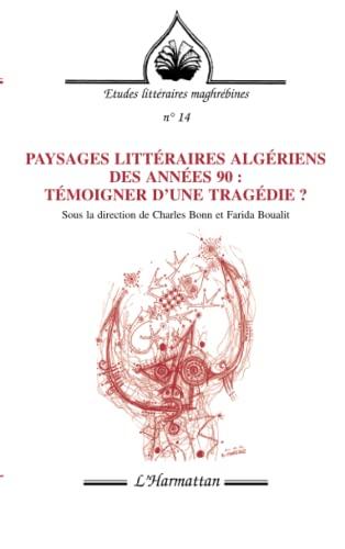 9782738480217: Passages littéraires algériens des années 90 : témoigner d'une tragédie ?