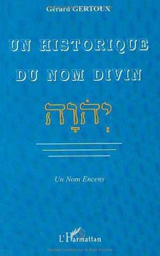 9782738480613: Un historique du nom divin : Un nom encens