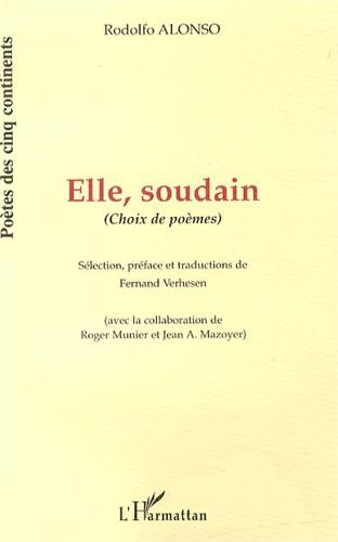 Elle Soudain (Choix de Poemes) [Paperback] [Jun: Rodolfo Alonso