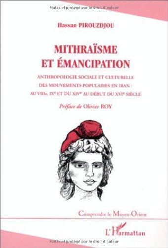 9782738481979: Mithra�sme et �mancipation - Anthropologie sociale et culturelle des mouvements populaires en Iran
