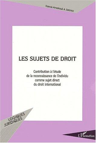 9782738482068: LES SUJETS DE DROIT. Contribution à l'étude de la reconnaissance de l'individu comme sujet direct du droit international (Logiques Juridiques)