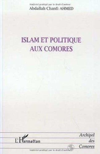 9782738482082: Islam et politique aux Comores: Évolution de l'autorité spirituelle depuis le protectorat français (1886) jusqu'à nos jours (Archipel des Comores) (French Edition)