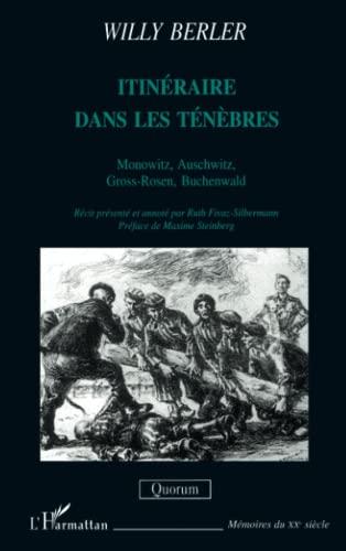 ITINERAIRE DANS LES TENEBRES. Monowitz, Auschwitz, Gross-Rosen,: b, Wiyliy