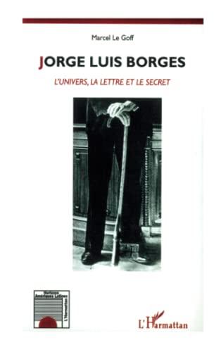 9782738482242: JORGE LUIS BORGES: L'Univers, la Lettre et le Secret (French Edition)