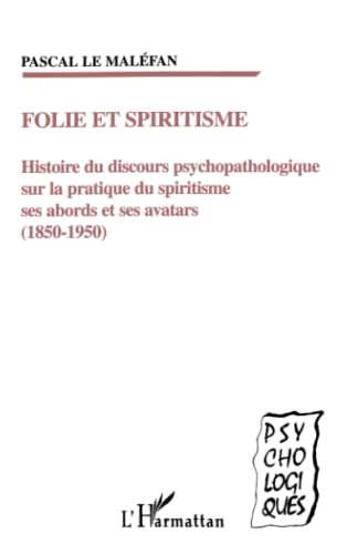 9782738482419: Folie et spiritisme - Histoire du discours psychopathologique sur la pratique du spiritisme, 1850-1950