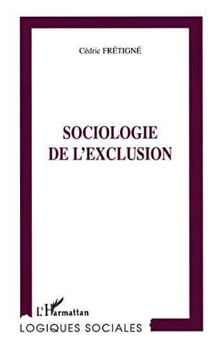 9782738482525: SOCIOLOGIE DE L'EXCLUSION (Collection Logiques sociales) (French Edition)