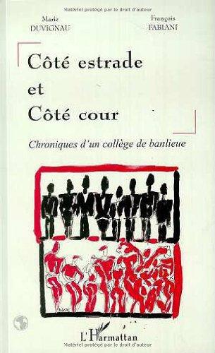 C?t? estrade c?t? cour : chroniques d'un coll?ge de banlieue (French Edition): Duvignau, ...